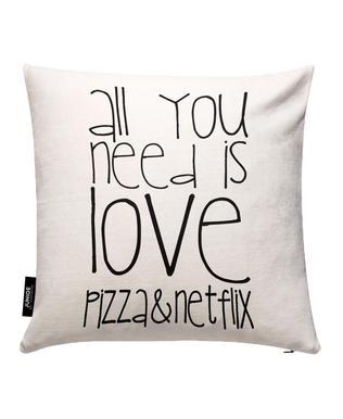 All You Need And Pizza And Netflix Kissenbezug