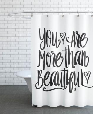 You Are More Than Beautiful rideau de douche
