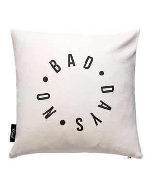 No Bad Days Cushion Cover