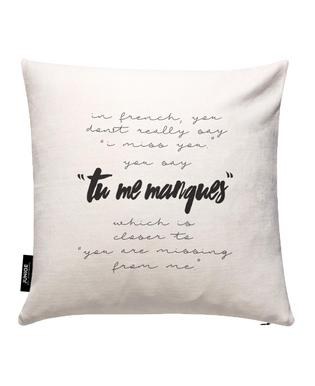 Tu Me Manques Cushion Cover