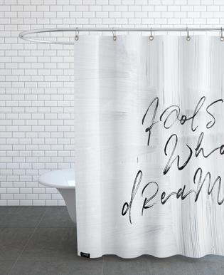 Fools Who Dream Shower Curtain