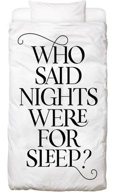 Who Said Nights Were for Sleep? Bed Linen