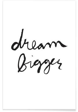 Dream Bigger - Premium poster