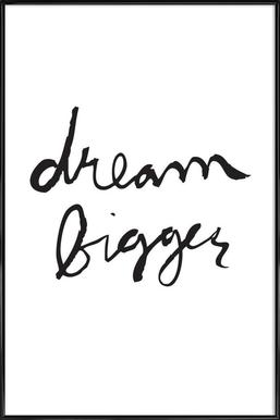 Dream Bigger - Poster in Standard Frame