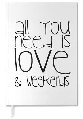 All You Need And Weekend agenda