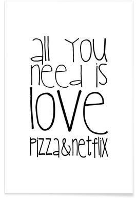 All You Need And Pizza And Netflix -Poster
