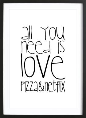 All You Need And Pizza And Netflix ingelijste print