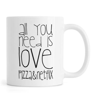 All You Need And Pizza And Netflix Mug