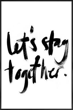 Let's Stay Together - Affiche sous cadre standard