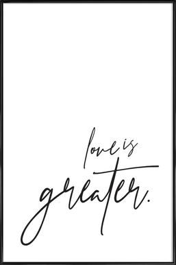 Love is Greater ingelijste poster