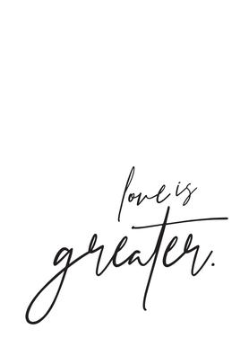 Love is Greater Canvas Print
