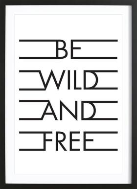 Be Wild & Free - White - Poster in Wooden Frame