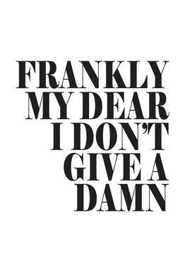 Frankly My Dear I Don't Give A Damn Acrylic Print