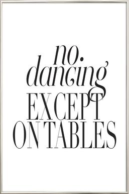 No Dancing Except On Tables poster in aluminium lijst