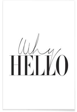 Why Hello - Premium poster