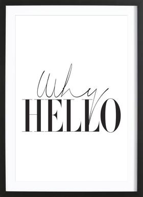 Why Hello - Poster in Wooden Frame