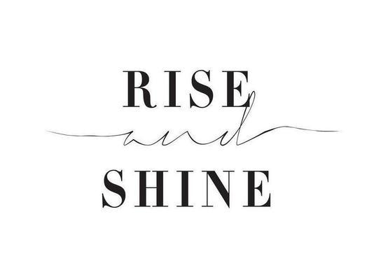 Rise and Shine -Leinwandbild