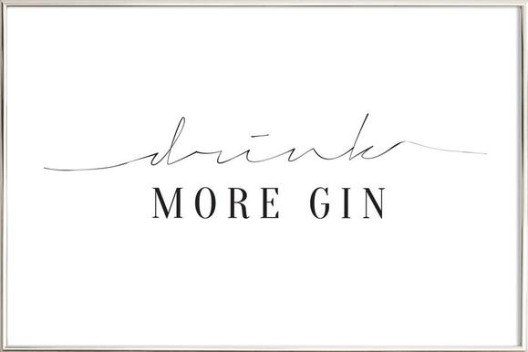 Drink More Gin -Poster im Alurahmen
