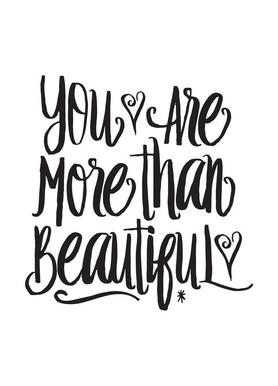 You Are More Than Beautiful toile