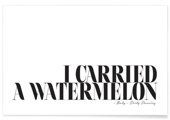 I Carried A Watermelon - Premium poster