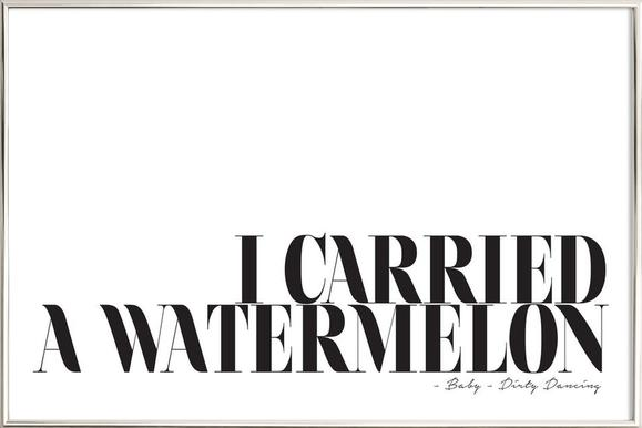 I Carried A Watermelon Poster in Aluminium Frame