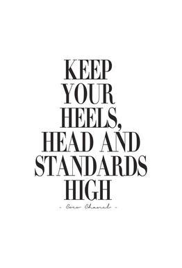 Keep Your Heels, Head & Standards High