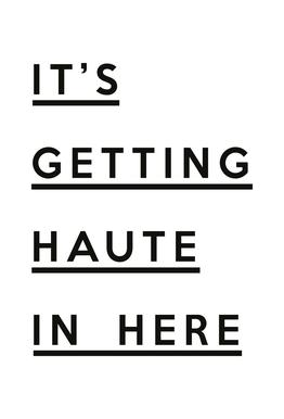 It's Getting Haute