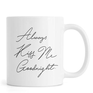 Always Kiss Me Goodnight -Tasse