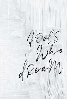 Fools Who Dream -Acrylglasbild