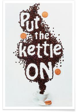 Put The Kettle On! - Dina Belenko Poster