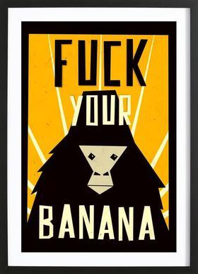 Fuck Your Banana Framed Print