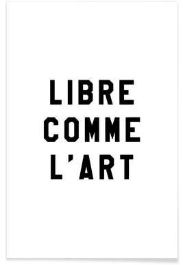 Libre Comme L'Art White - Premium poster