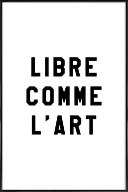 Libre Comme L'Art White - Poster in Standard Frame