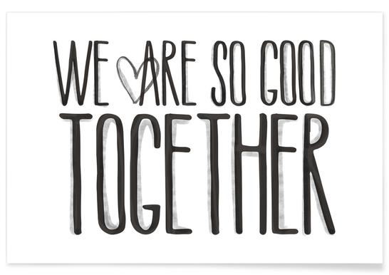 We Are So Good Together -Poster