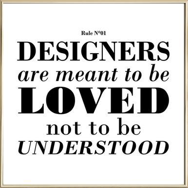 Rule 01 - Designer are meant.. Poster in Aluminium Frame