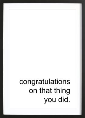 Congratulations on That Thing Framed Print