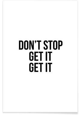 Don't Stop Get It Get It - Premium Poster
