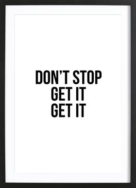 Don't Stop Get It Get It - Poster in Wooden Frame