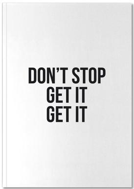 Don't Stop Get It Get It Notebook