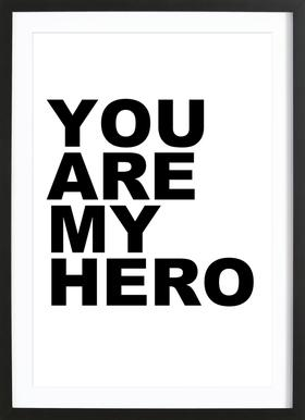 You Are My Hero Framed Print