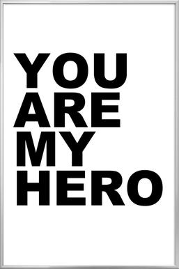 You Are My Hero Poster in Aluminium Frame