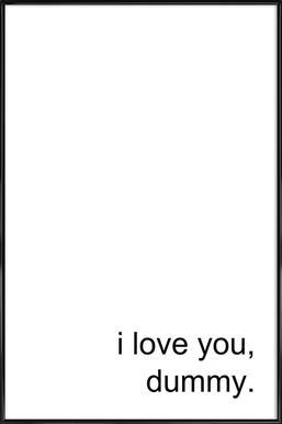 I Love You Dummy