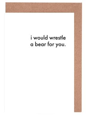i would wrestle a bear for you