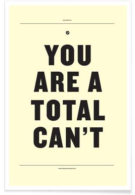You Are A Total Cant affiche