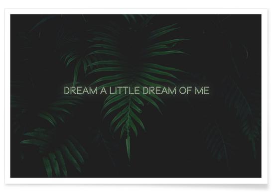 Dream a little dream poster