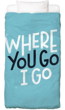 Where You Go I Go Bed Linen