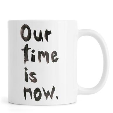 Our Time Is Now Mug