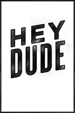 Hey Dude -Bild mit Kunststoffrahmen