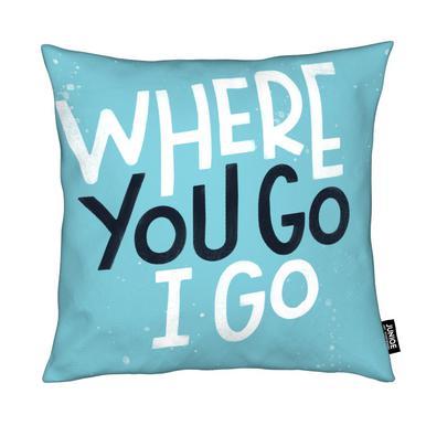 Where You Go I Go