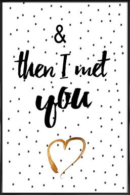 Met You Framed Poster